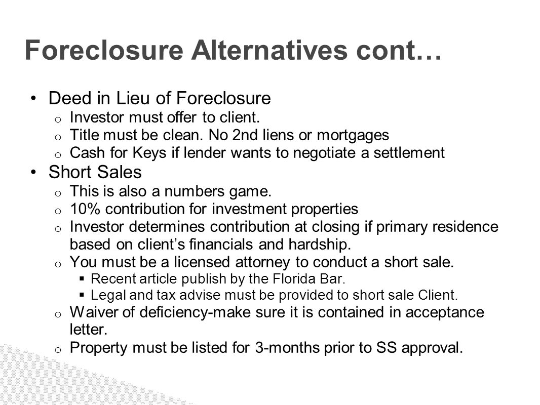 Foreclosure Alternatives cont…