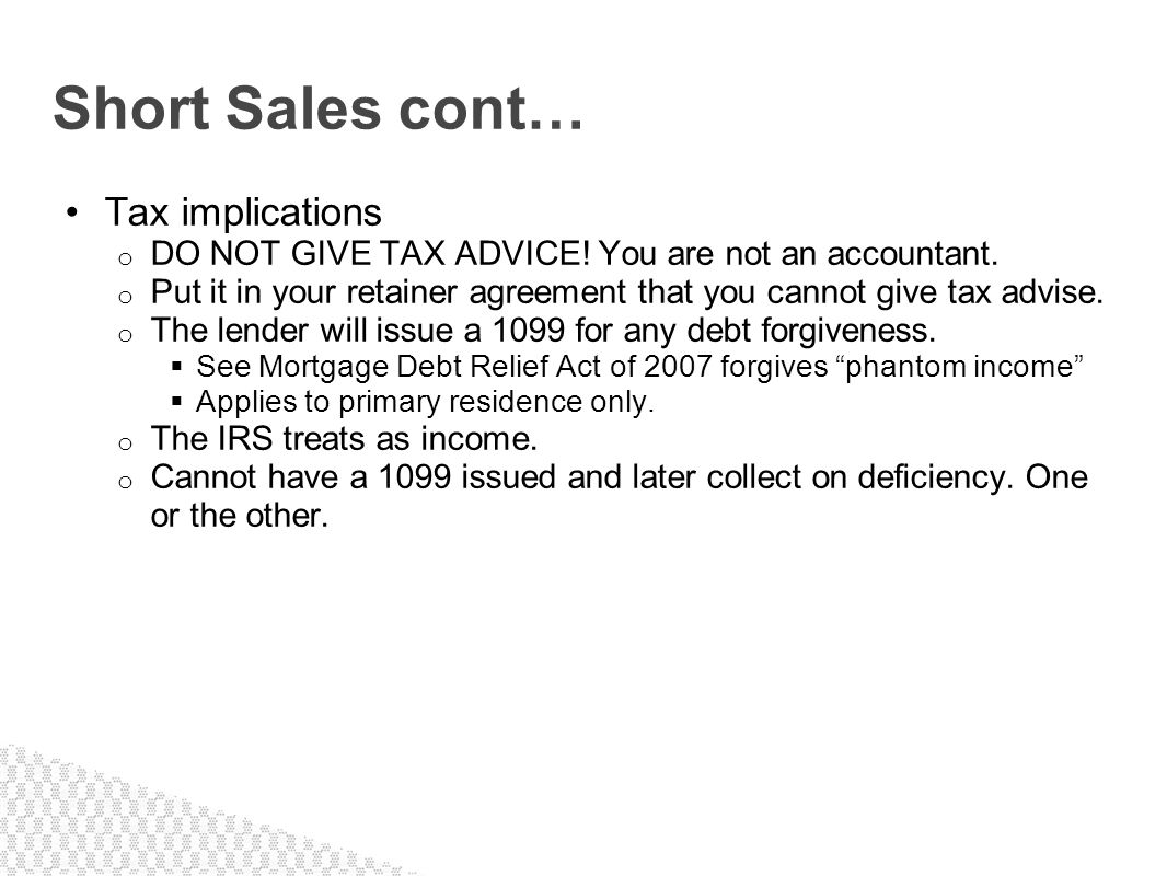 Short Sales cont… Tax implications