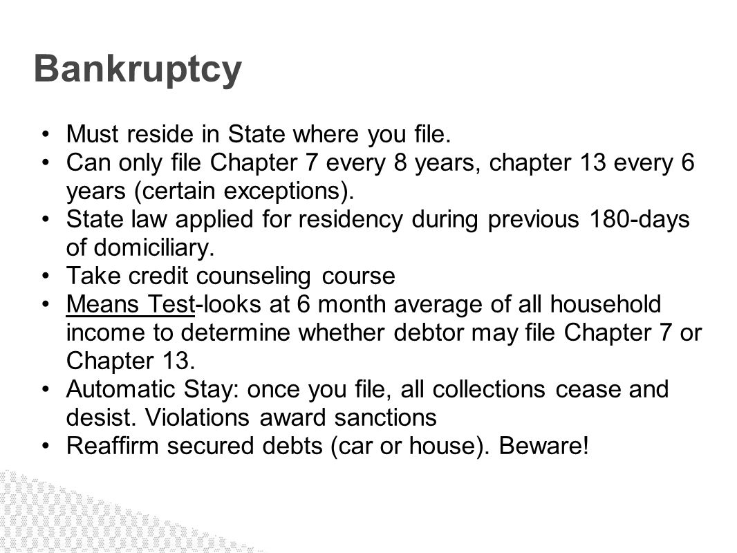 Bankruptcy Must reside in State where you file.