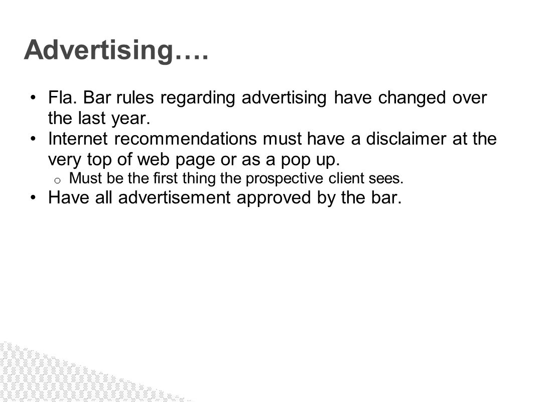 Advertising…. Fla. Bar rules regarding advertising have changed over the last year.