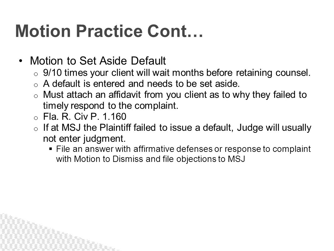 Motion Practice Cont… Motion to Set Aside Default