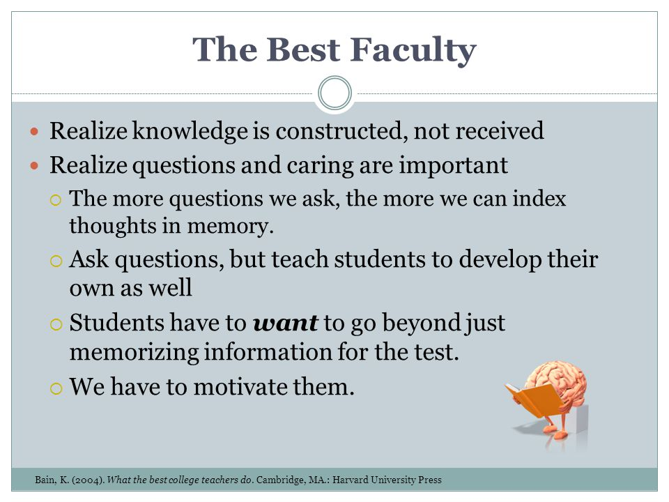 The Best Faculty Realize knowledge is constructed, not received
