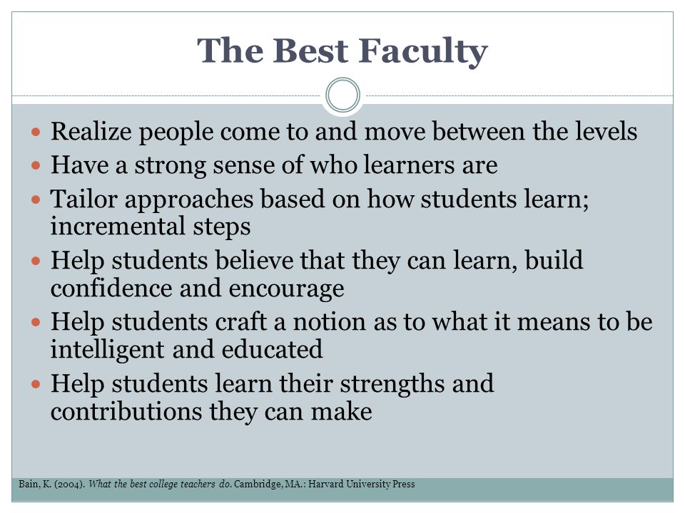The Best Faculty Realize people come to and move between the levels