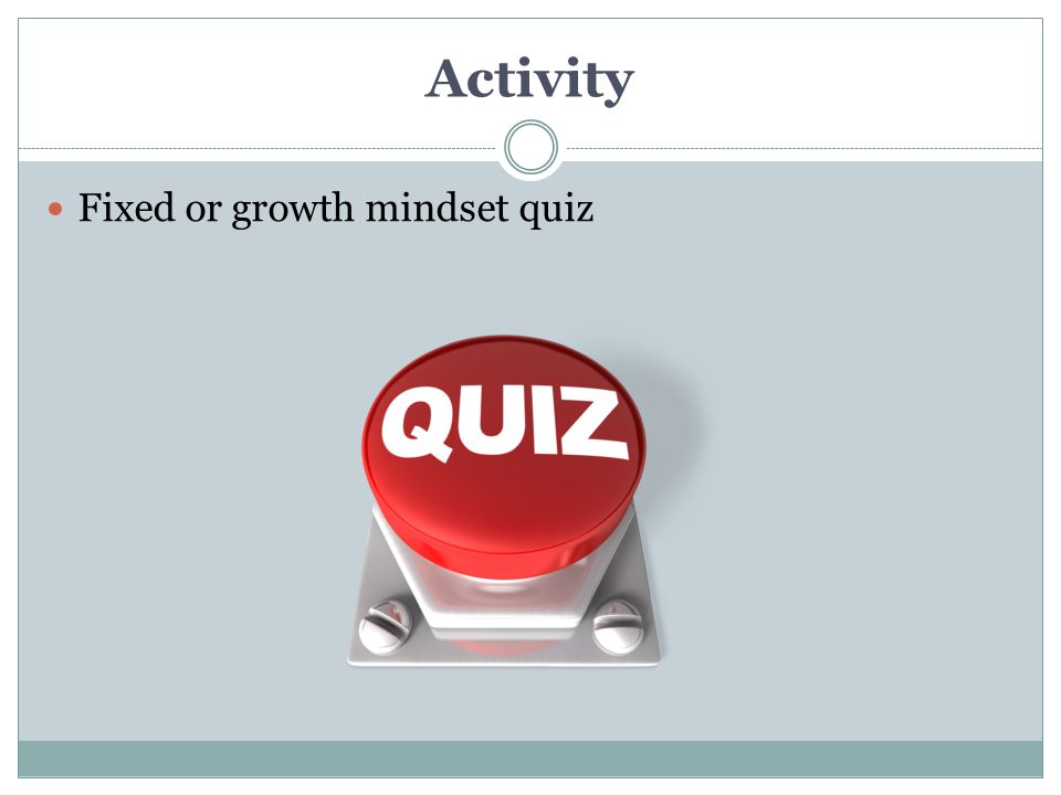 Activity Fixed or growth mindset quiz