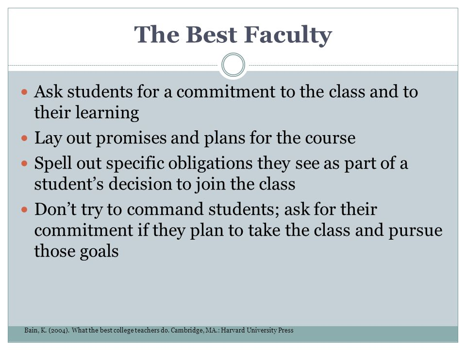 The Best Faculty Ask students for a commitment to the class and to their learning. Lay out promises and plans for the course.