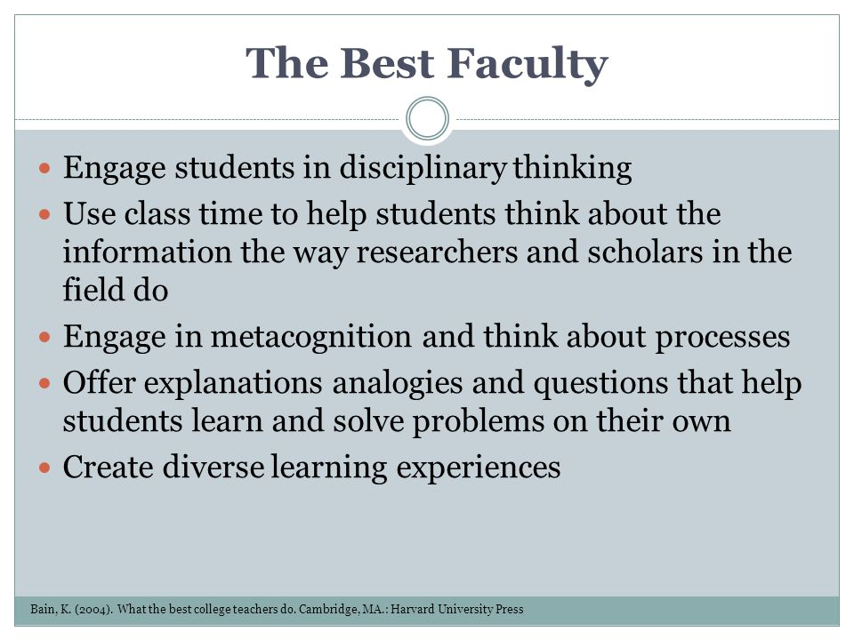 The Best Faculty Engage students in disciplinary thinking
