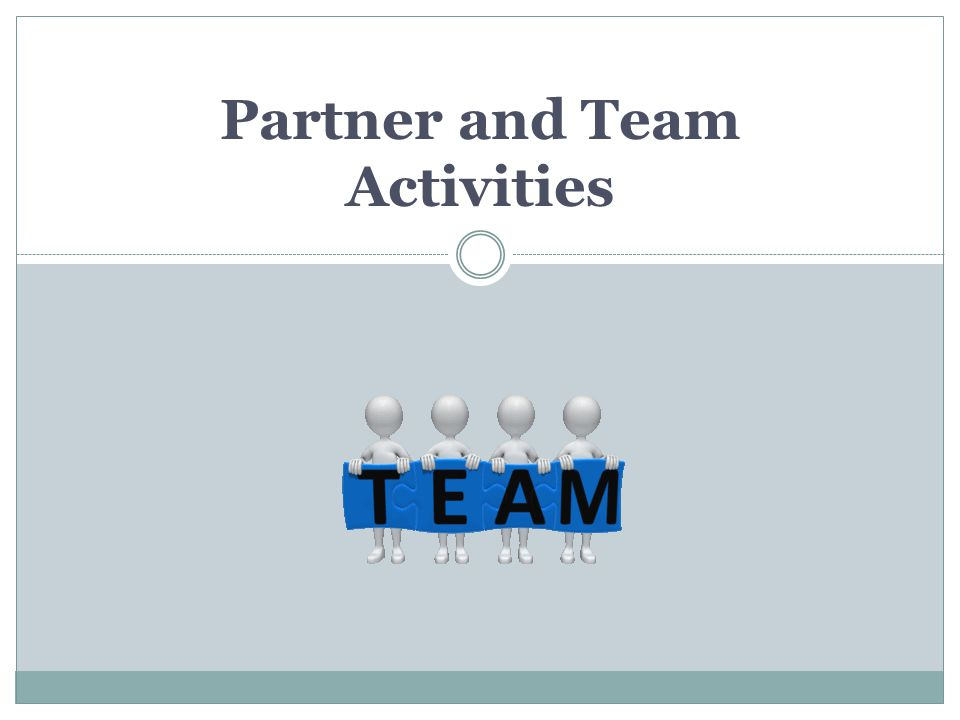 Partner and Team Activities