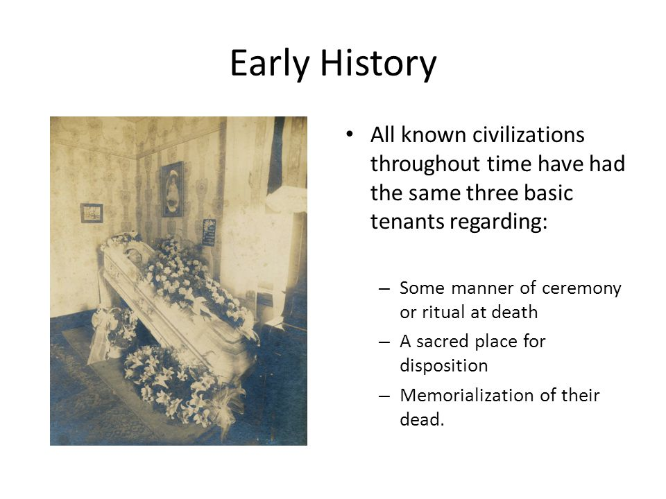 Early History All known civilizations throughout time have had the same three basic tenants regarding: