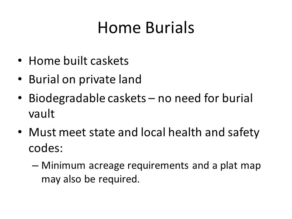 Home Burials Home built caskets Burial on private land