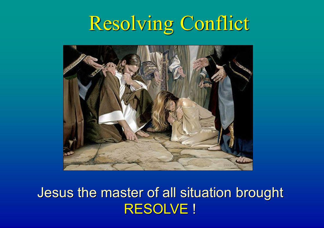 Jesus the master of all situation brought RESOLVE !