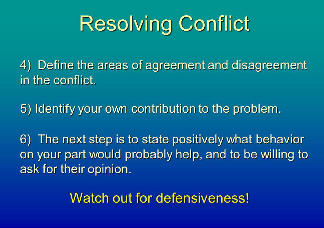 Watch out for defensiveness!