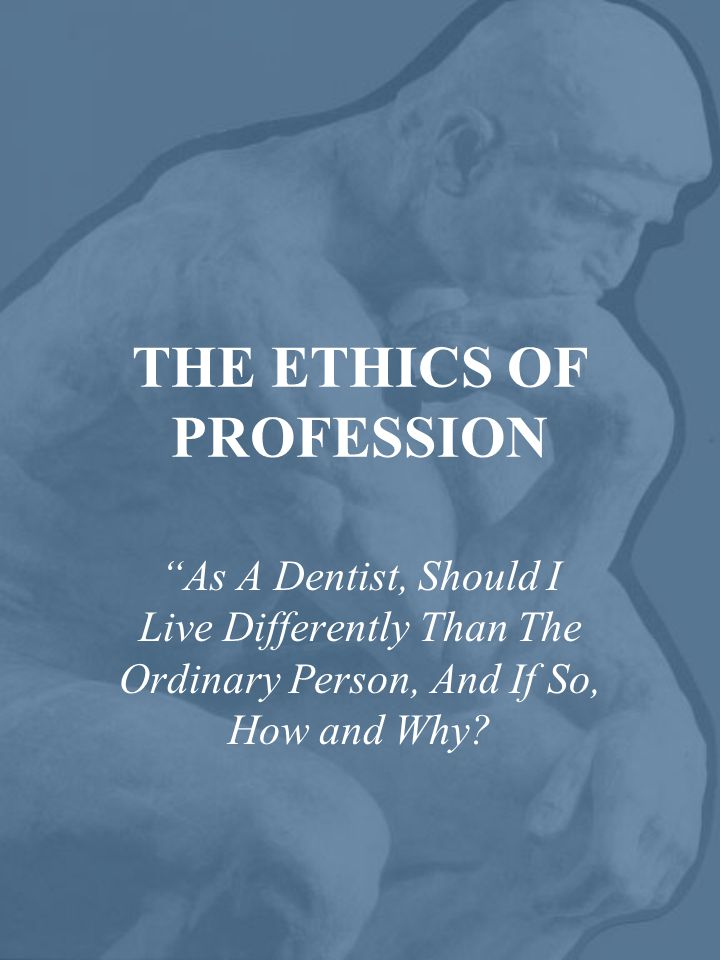 THE ETHICS OF PROFESSION