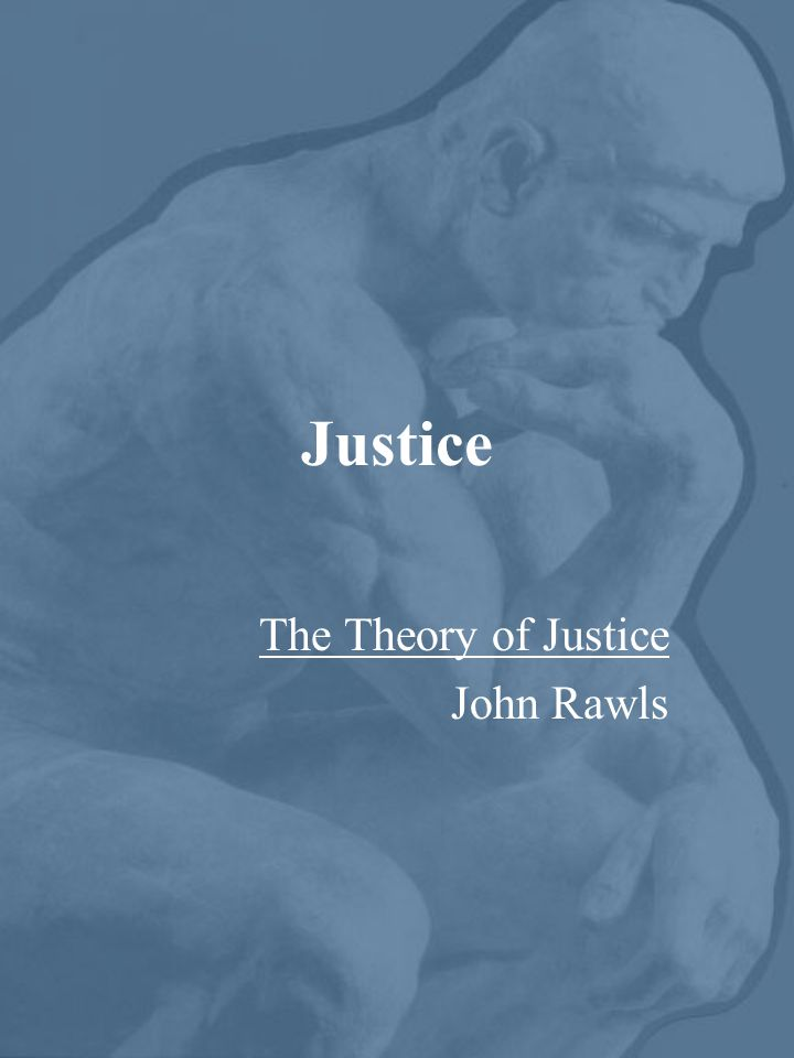 The Theory of Justice John Rawls