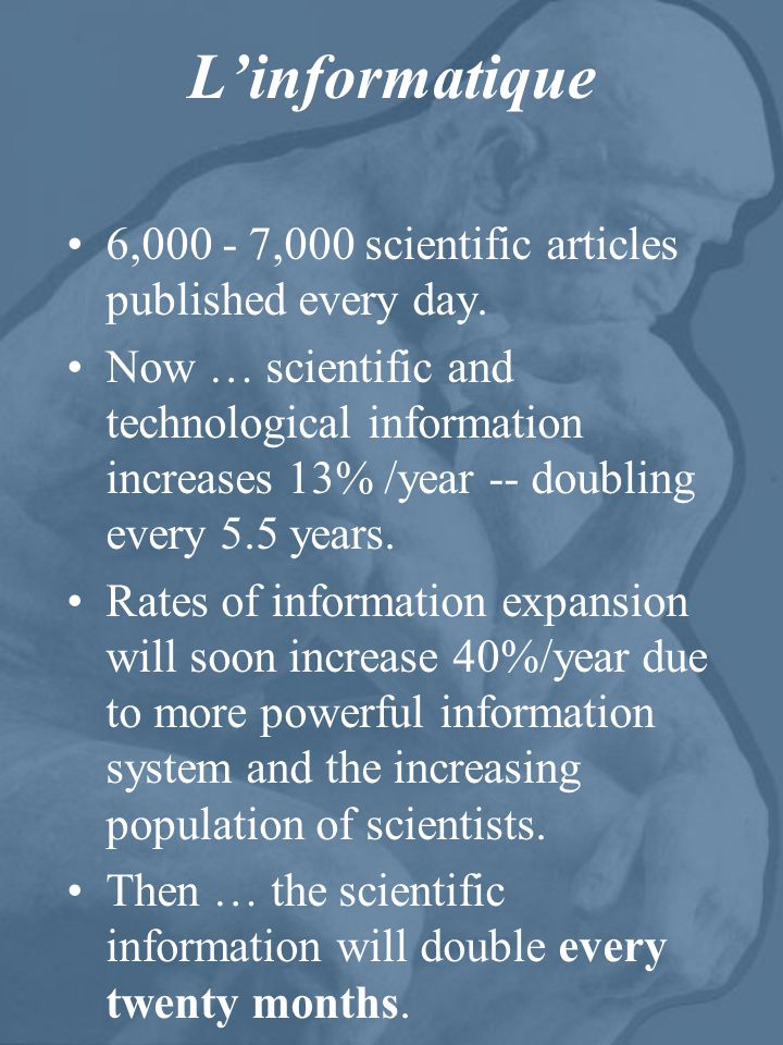 L'informatique 6,000 - 7,000 scientific articles published every day.