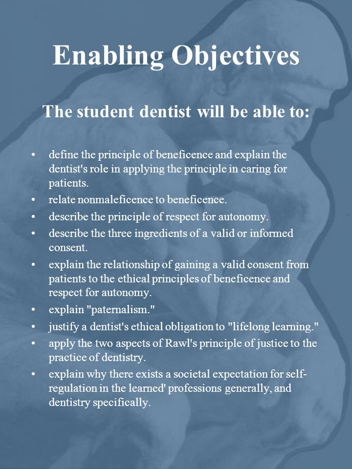 Enabling Objectives The student dentist will be able to: