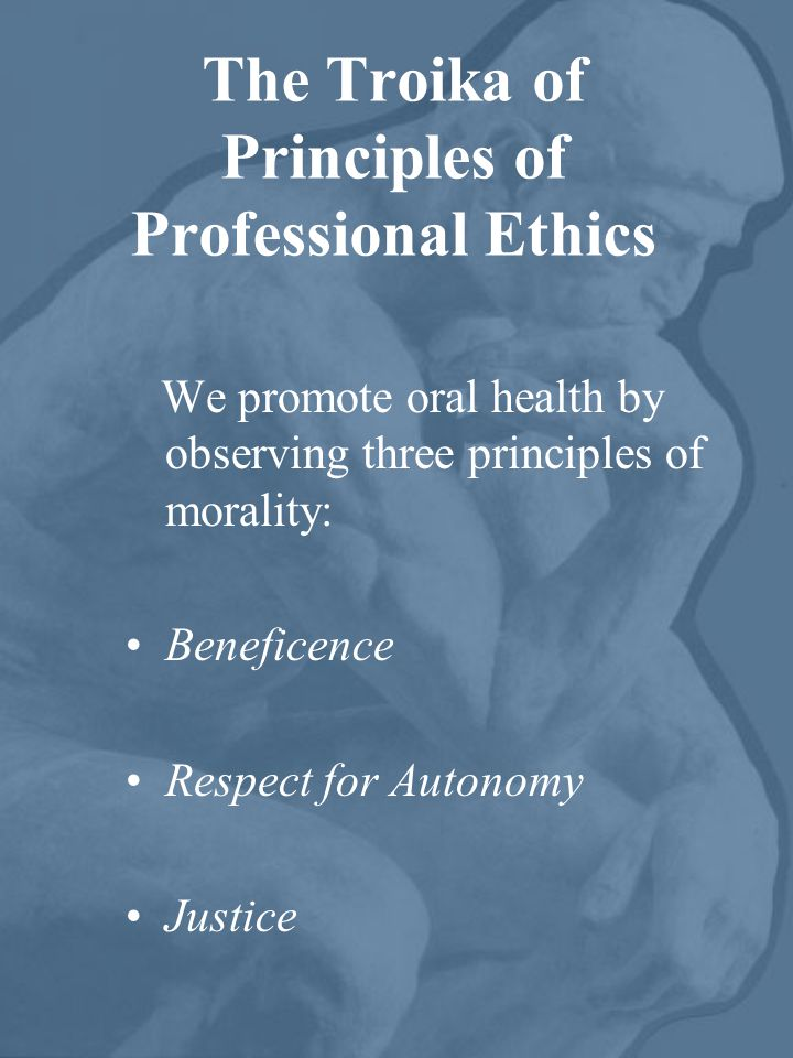 The Troika of Principles of Professional Ethics