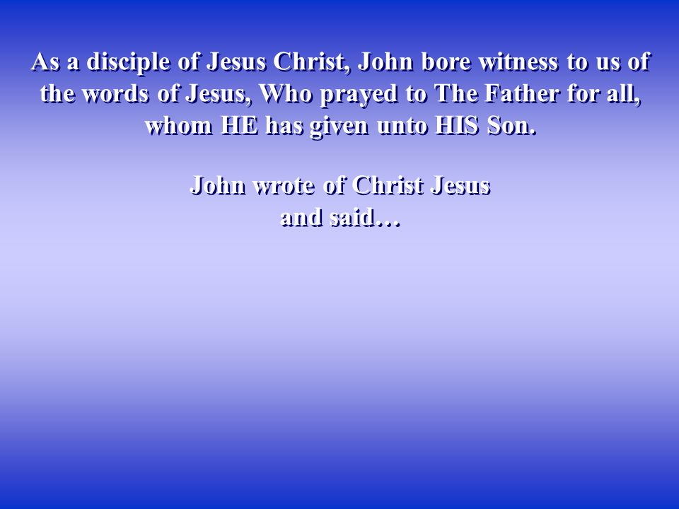 John wrote of Christ Jesus