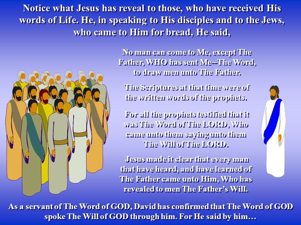 The Scriptures at that time were of the written words of the prophets.