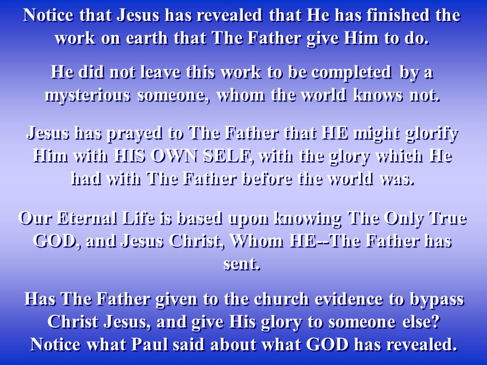 Notice what Paul said about what GOD has revealed.