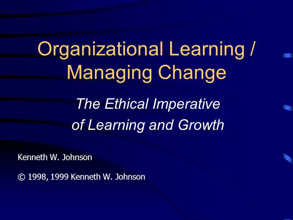 Organizational Learning / Managing Change