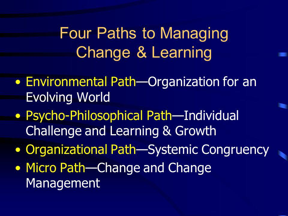 Four Paths to Managing Change & Learning