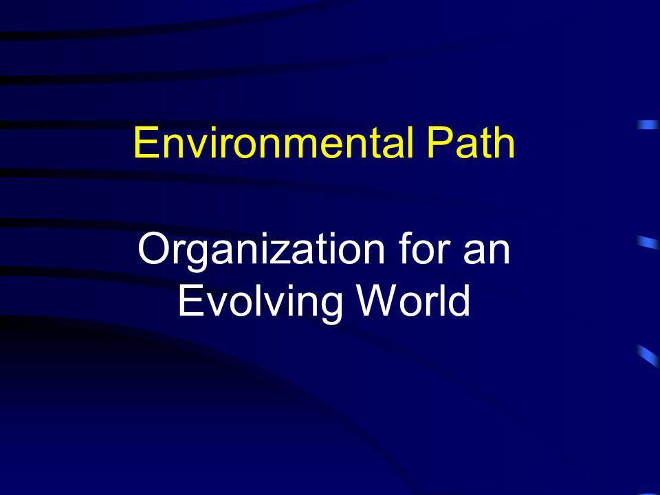 Environmental Path Organization for an Evolving World