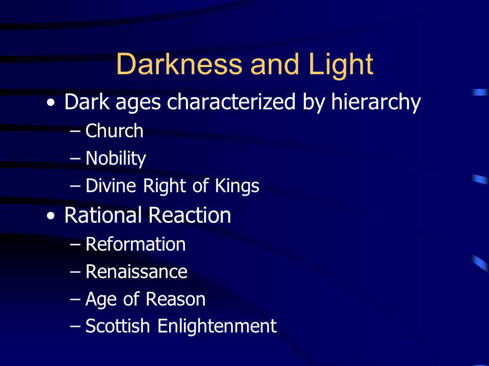 Darkness and Light Dark ages characterized by hierarchy