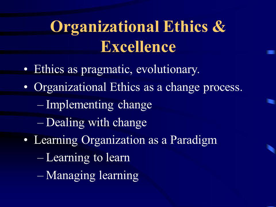 Organizational Ethics & Excellence