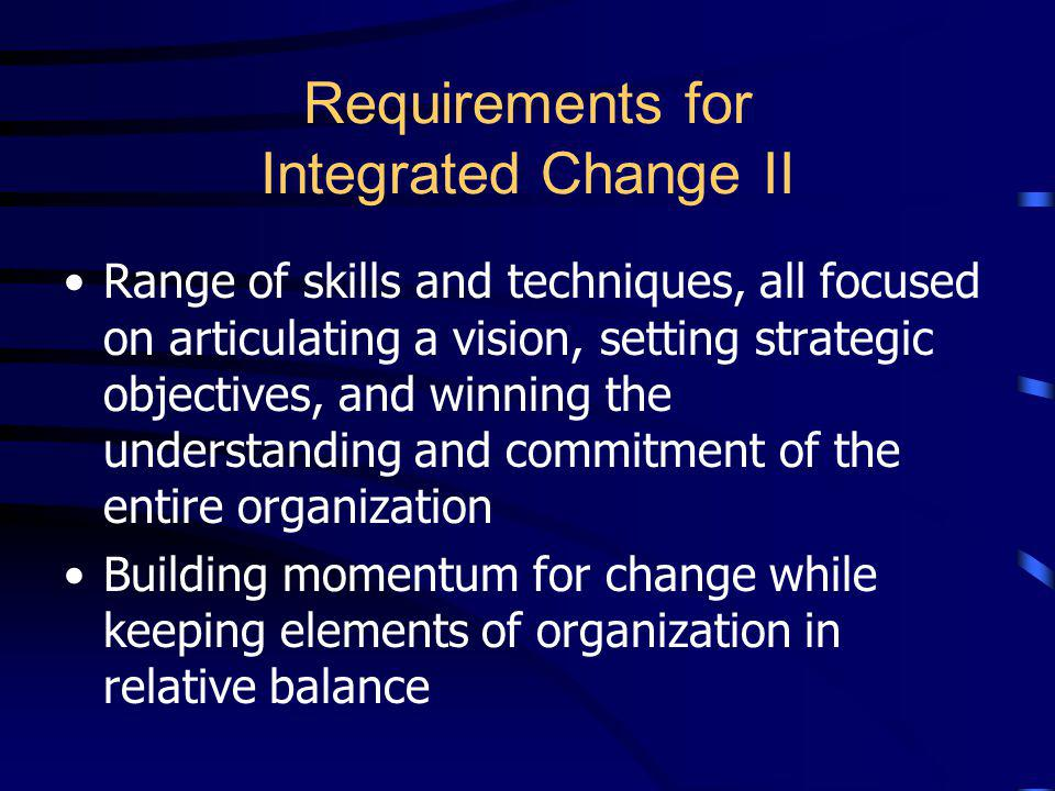 Requirements for Integrated Change II
