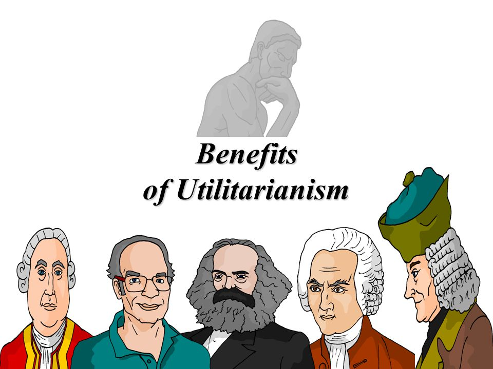 Benefits of Utilitarianism