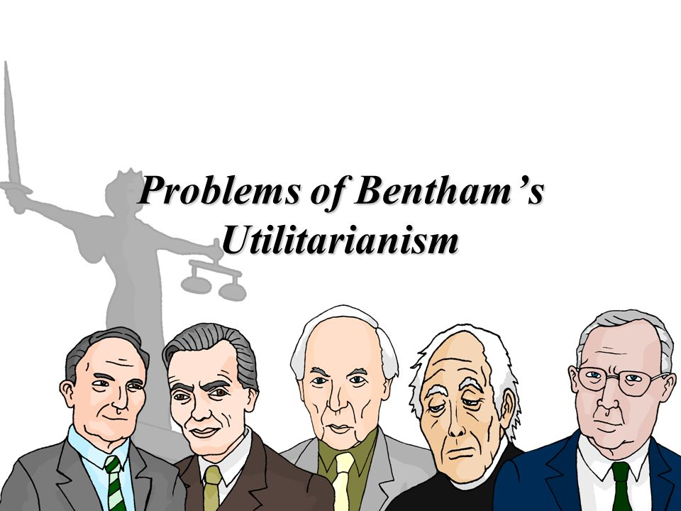 Problems of Bentham's Utilitarianism