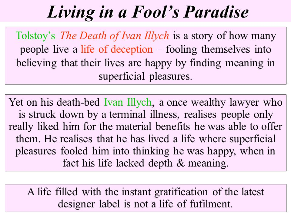 Living in a Fool's Paradise