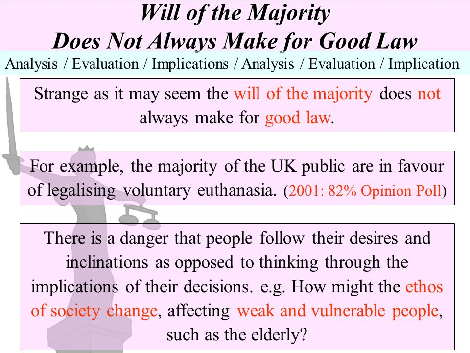 Will of the Majority Does Not Always Make for Good Law
