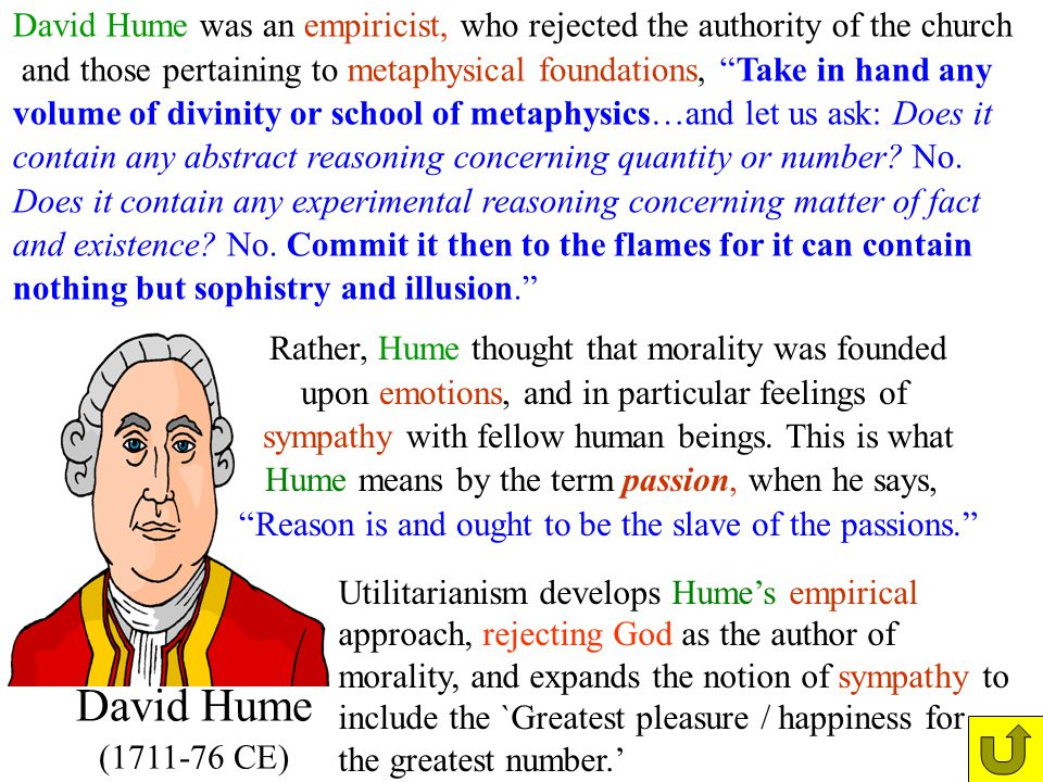 David Hume was an empiricist, who rejected the authority of the church