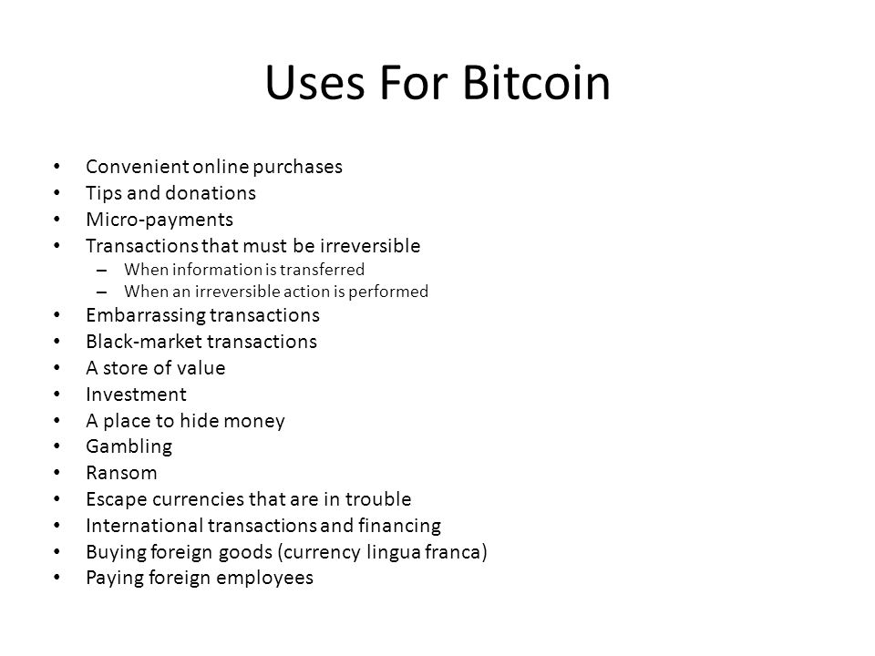 Uses For Bitcoin Convenient online purchases Tips and donations