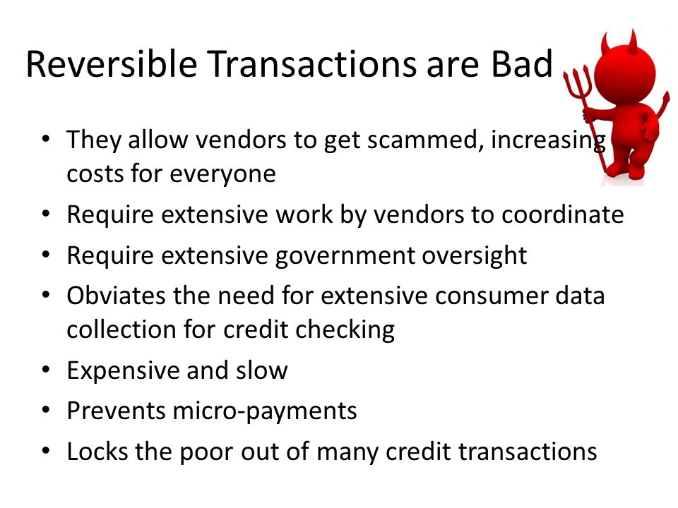 Reversible Transactions are Bad
