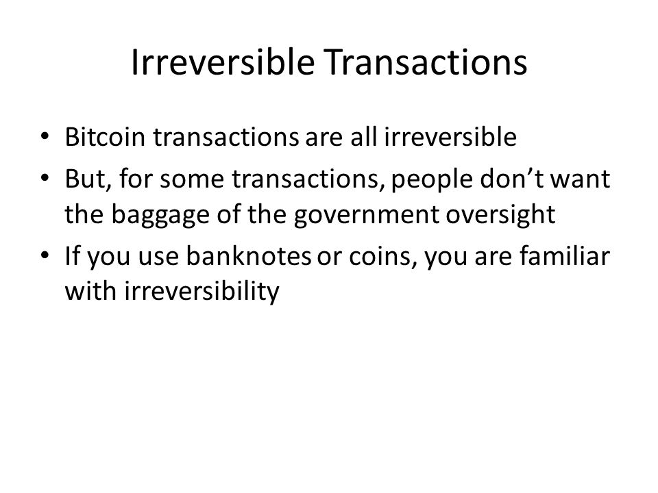 Irreversible Transactions