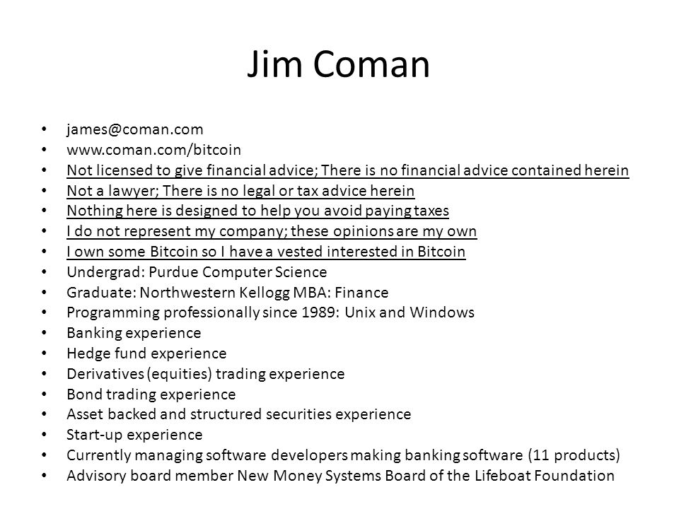 Jim Coman james@coman.com www.coman.com/bitcoin