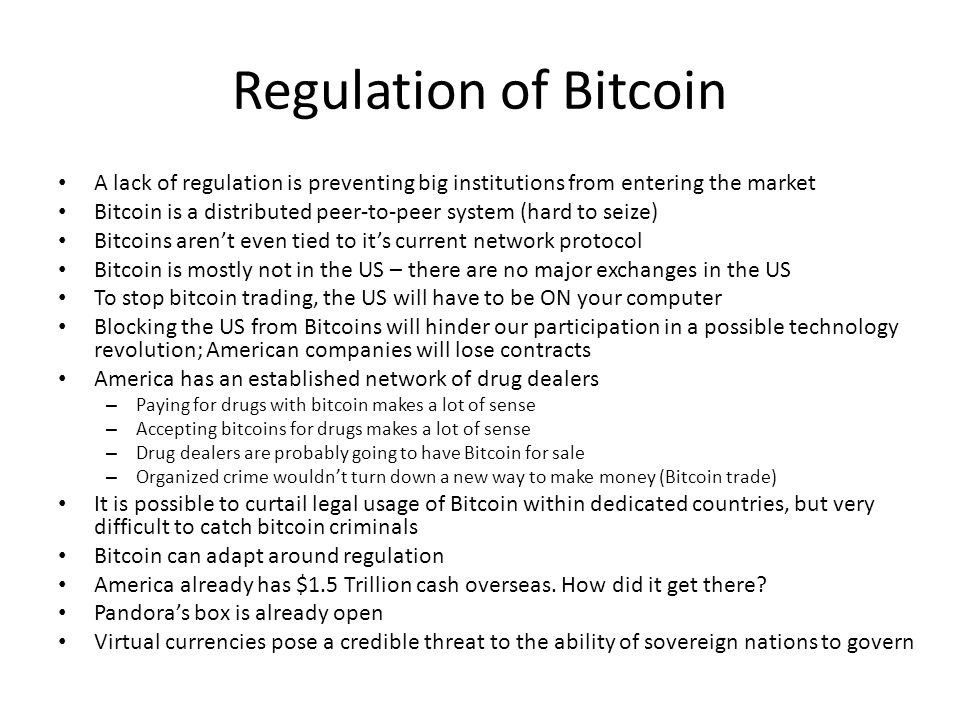 Regulation of Bitcoin A lack of regulation is preventing big institutions from entering the market.