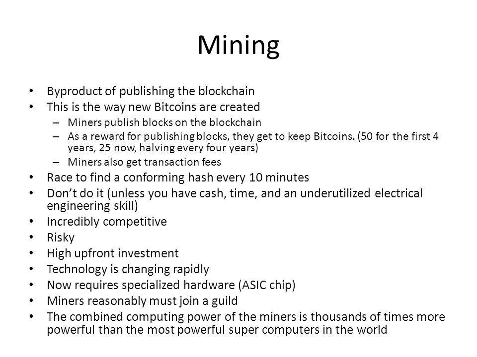 Mining Byproduct of publishing the blockchain