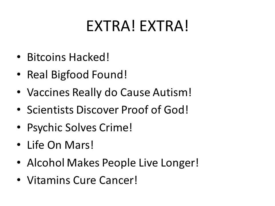 EXTRA! EXTRA! Bitcoins Hacked! Real Bigfood Found!