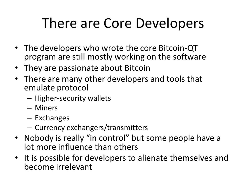 There are Core Developers
