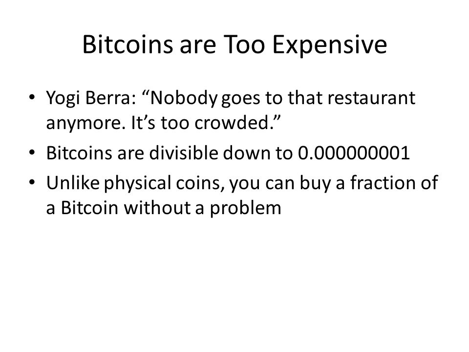 Bitcoins are Too Expensive