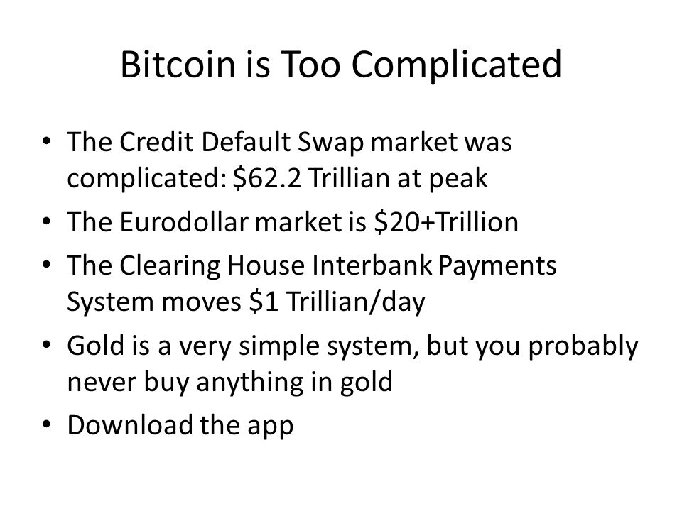Bitcoin is Too Complicated