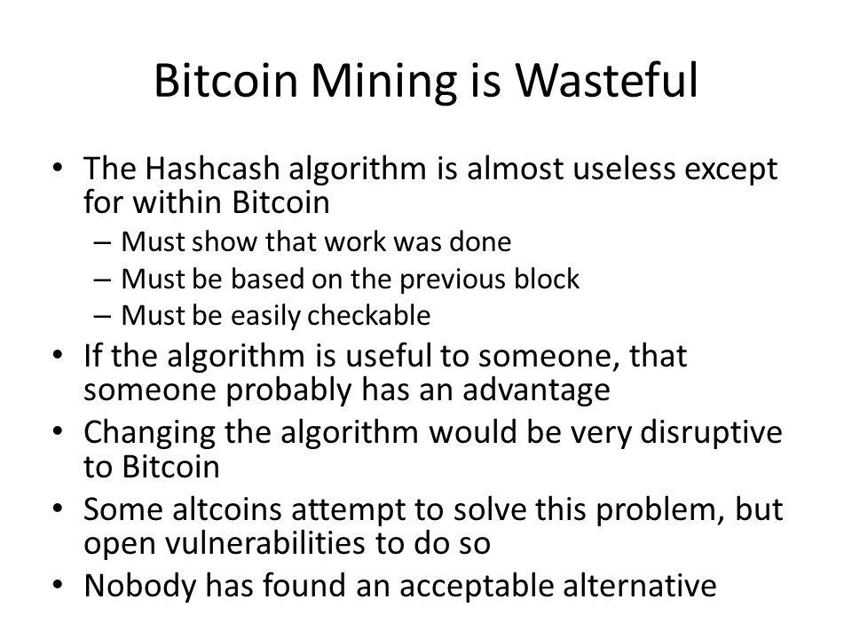 Bitcoin Mining is Wasteful
