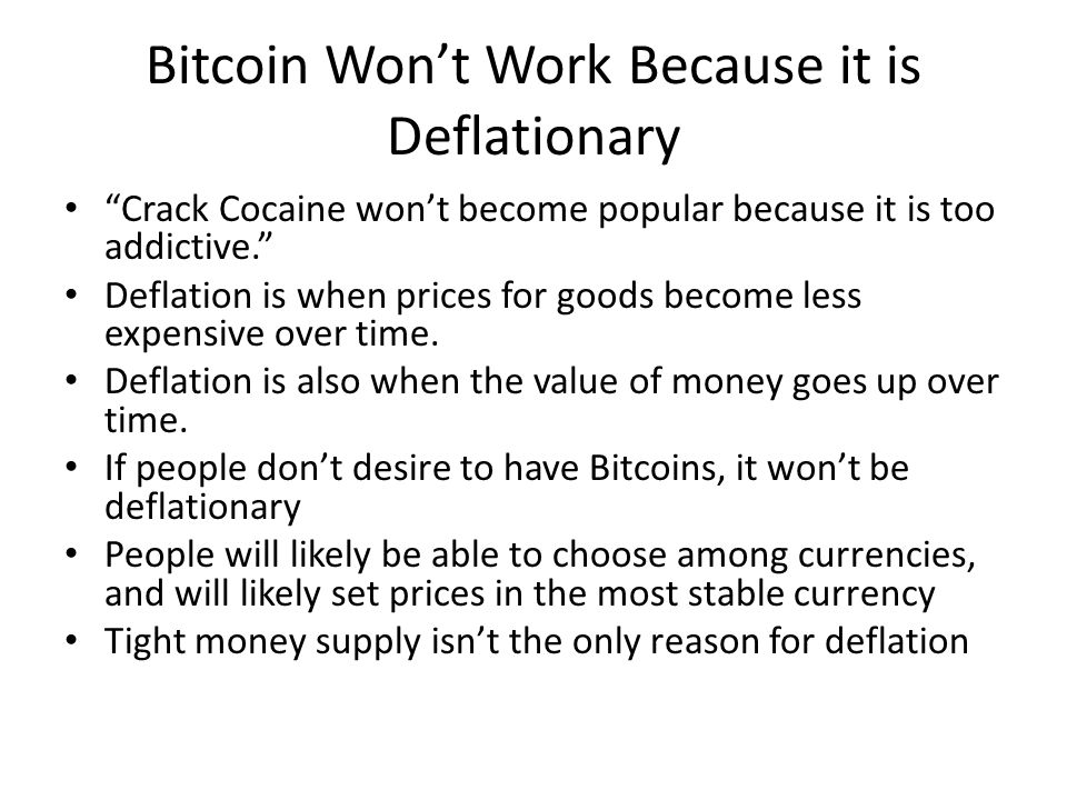 Bitcoin Won't Work Because it is Deflationary
