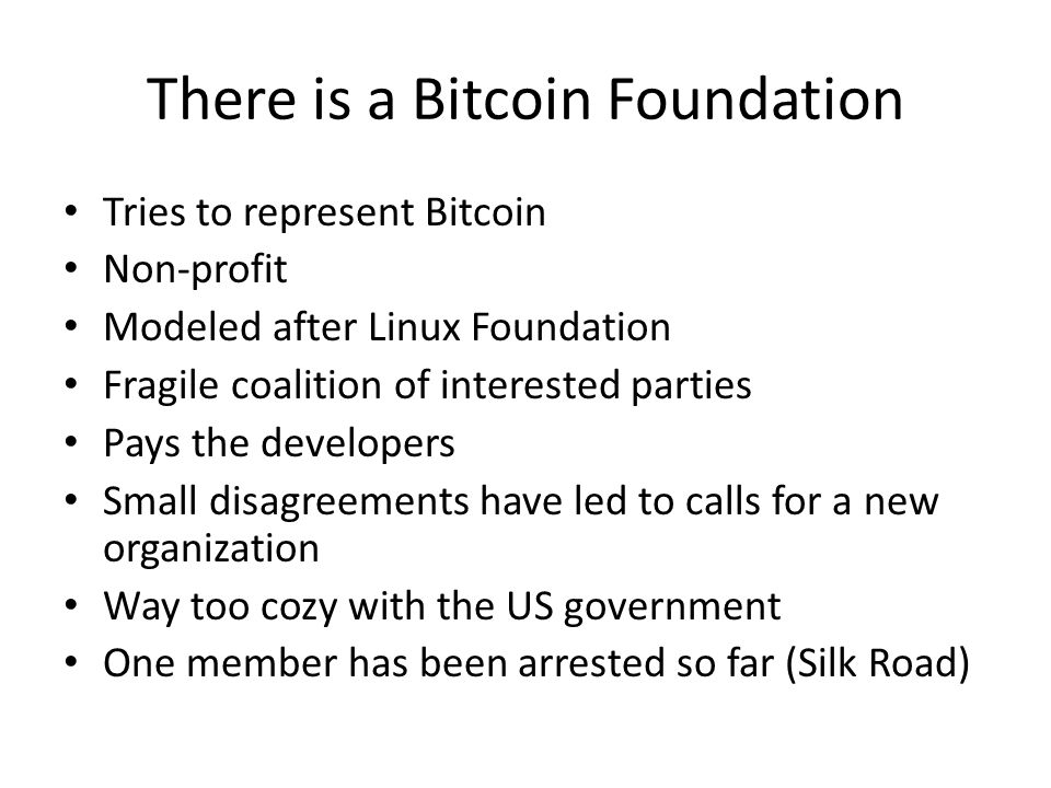 There is a Bitcoin Foundation
