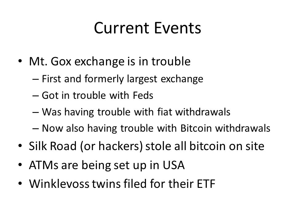Current Events Mt. Gox exchange is in trouble