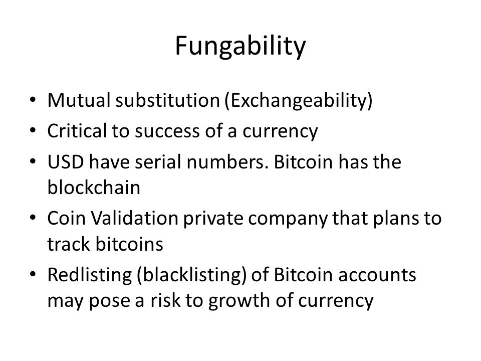 Fungability Mutual substitution (Exchangeability)