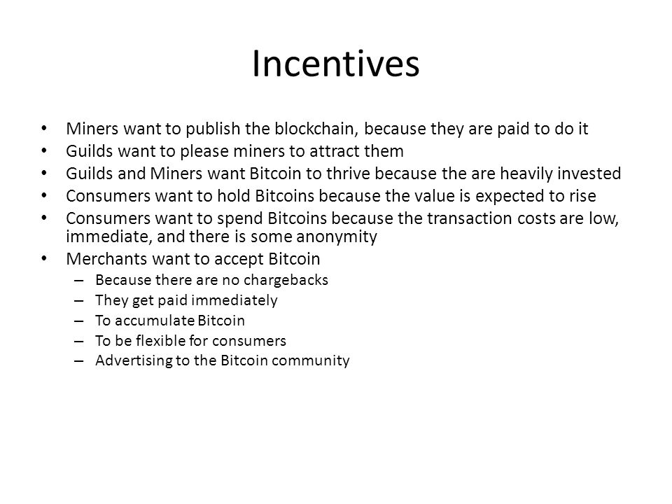 Incentives Miners want to publish the blockchain, because they are paid to do it. Guilds want to please miners to attract them.